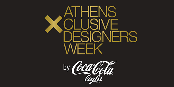 16η Athens Xclusive Designers Week by Coca-Cola light!